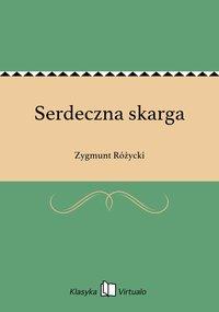 Serdeczna skarga - Zygmunt Różycki - ebook