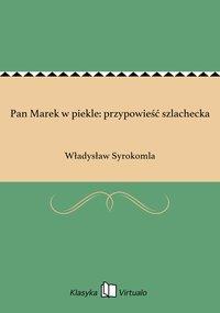 Pan Marek w piekle: przypowieść szlachecka - Władysław Syrokomla - ebook