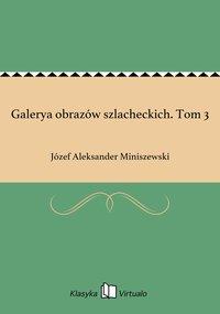 Galerya obrazów szlacheckich. Tom 3