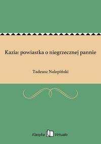 Kazia: powiastka o niegrzecznej pannie - Tadeusz Nalepiński - ebook