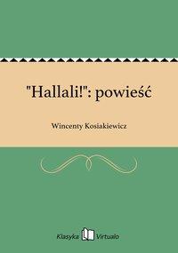 """""""Hallali!"""": powieść - Wincenty Kosiakiewicz - ebook"""