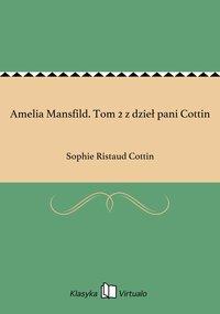 Amelia Mansfild. Tom 2 z dzieł pani Cottin