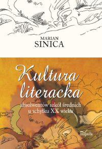 Kultura literacka absolwentów szkół średnich u schyłku XX wieku - Marian Sinica - ebook