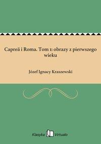 Capreä i Roma. Tom 1: obrazy z pierwszego wieku