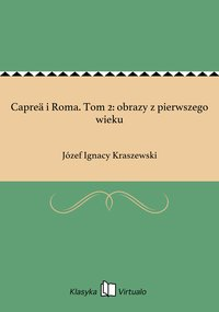 Capreä i Roma. Tom 2: obrazy z pierwszego wieku