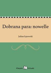 Dobrana para: nowelle - Julian Łętowski - ebook