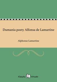 Dumania poety Alfonsa de Lamartine - Alphonse Lamartine - ebook