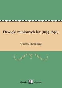 Dźwięki minionych lat: (1835-1836). - Gustaw Ehrenberg - ebook