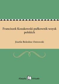 Franciszek Kozakowski pułkownik woysk polskich