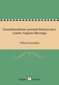 Grandmuszkieter: powieść historyczna z czasów Augusta Mocnego