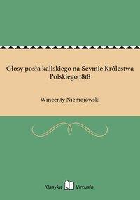 Głosy posła kaliskiego na Seymie Królestwa Polskiego 1818