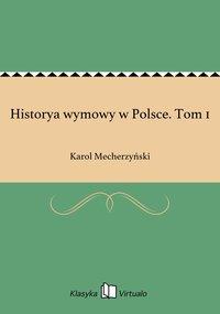 Historya wymowy w Polsce. Tom 1