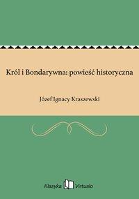 Król i Bondarywna: powieść historyczna