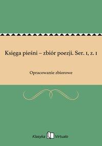Księga pieśni – zbiór poezji. Ser. 1, z. 1