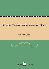 Księstwo Warszawskie: wspomnienia i obrazy