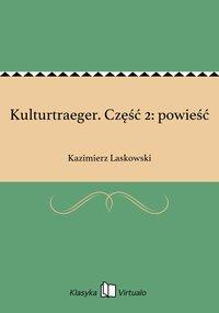 Kulturtraeger. Część 2: powieść - Kazimierz Laskowski - ebook