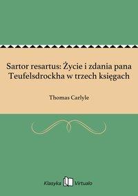 Sartor resartus: Życie i zdania pana Teufelsdrockha w trzech księgach