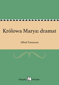 Królowa Marya: dramat - Alfred Tennyson - ebook