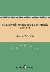 Mamin synek: powieść oryginalna w trzech częściach - Stanisław Graybner - ebook
