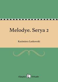 Melodye. Serya 2 - Kazimierz Laskowski - ebook