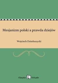 Mesjanizm polski a prawda dziejów
