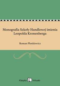 Monografia Szkoły Handlowej imienia Leopolda Kronenberga