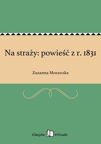 Na straży: powieść z r. 1831