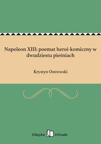 Napoleon XIII: poemat heroi-komiczny w dwudziestu pieśniach
