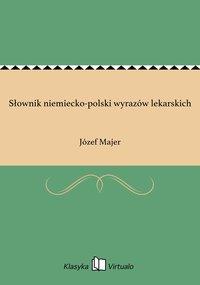 Słownik niemiecko-polski wyrazów lekarskich