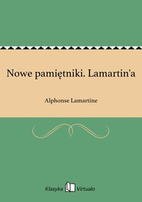 Nowe pamiętniki. Lamartin'a - Alphonse Lamartine - ebook