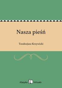 Nasza pieśń - Teodozjusz Krzywicki - ebook