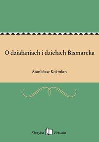 O działaniach i dziełach Bismarcka