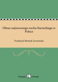 Obraz najnowszego ruchu literackiego w Polsce