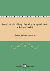 Bolesław Wstydliwy i Leszek Czarny: odłamek z dziejów Lechii