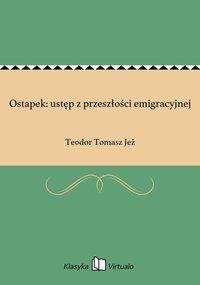 Ostapek: ustęp z przeszłości emigracyjnej - Teodor Tomasz Jeż - ebook