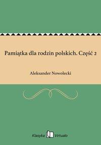 Pamiątka dla rodzin polskich. Część 2 - Aleksander Nowolecki - ebook