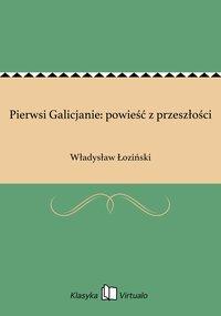 Pierwsi Galicjanie: powieść z przeszłości