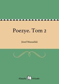 Poezye. Tom 2 - Józef Massalski - ebook