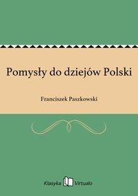 Pomysły do dziejów Polski