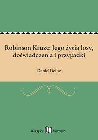 Robinson Kruzo: Jego życia losy, doświadczenia i przypadki