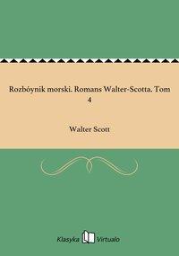 Rozbóynik morski. Romans Walter-Scotta. Tom 4 - Walter Scott - ebook