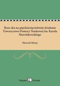 Rzut oka na pięćdziesięcioletnie działanie Towarzystwa Pomocy Naukowej im. Karola Marcinkowskiego