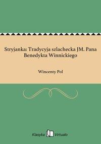 Stryjanka: Tradycyja szlachecka JM. Pana Benedykta Winnickiego - Wincenty Pol - ebook