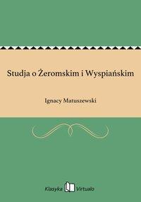 Studja o Żeromskim i Wyspiańskim