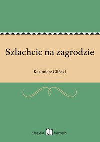 Szlachcic na zagrodzie - Kazimierz Gliński - ebook