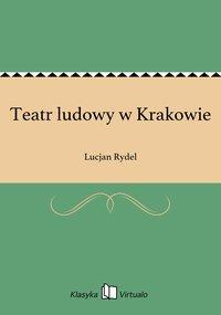 Teatr ludowy w Krakowie - Lucjan Rydel - ebook