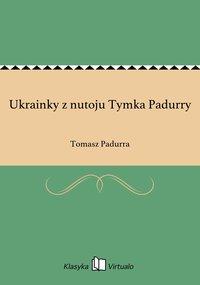 Ukrainky z nutoju Tymka Padurry