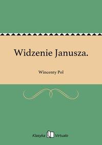 Widzenie Janusza. - Wincenty Pol - ebook