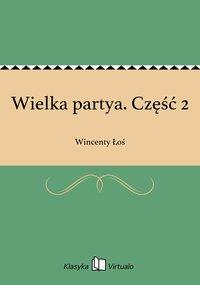 Wielka partya. Część 2