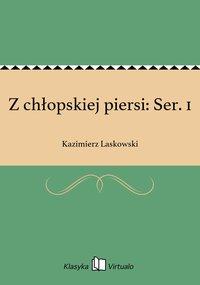 Z chłopskiej piersi: Ser. 1 - Kazimierz Laskowski - ebook